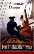 Ein Liebesabenteuer (Vollständige deutsche Ausgabe)