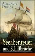 Seeabenteuer und Schiffbrüche (Vollständige deutsche Ausgabe)
