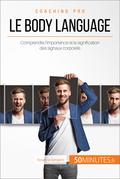 Comment mieux communiquer avec le body language ?