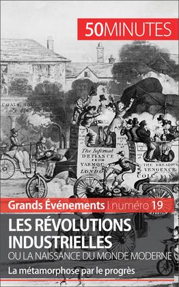 Les révolutions industrielles ou la naissance du monde moderne