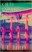 Old Japan's Unbeaten Tracks