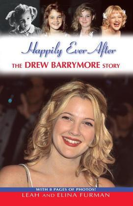 Happily Ever After: The Drew Barrymore Story