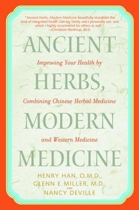 Ancient Herbs, Modern Medicine: Improving Your Health by Combining Chinese Herbal Medicine and Western Medicine