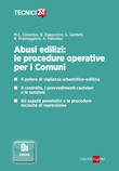 Abusi edilizi: le procedure operative per i Comuni