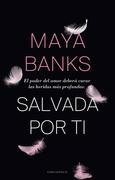 Maya Banks - Salvada por ti