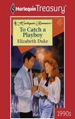 To Catch A Playboy