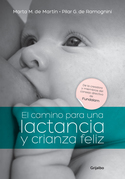 El camino para una lactancia y crianza feliz