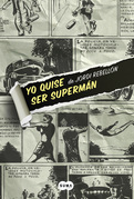 Yo quise ser Supermán