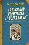 """La sociedad espiritista """"La Buena Nueva"""""""