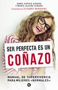Ser perfecta es un coñazo