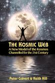 The Kosmic Web: A New Model of the Kosmos Channelled for the Twenty-First Century