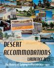 Desert Accommodations: The History of Lodging in Phoenix 1872 - 1972