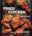 Fried Chicken: Recipes for the Crispy, Crunchy, Comfort-Food Classic