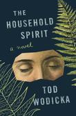 The Household Spirit: A Novel
