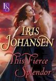 This Fierce Splendor: A Loveswept Historical Romance