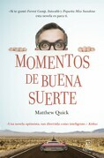 Matthew Quick - Momentos de buena suerte
