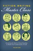 Fiction Writing Master Class: Emulating the Work of Great Novelists to Master the Fundamentals of Craft