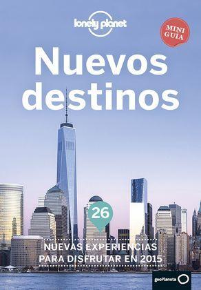 Nuevos destinos. 26 nuevas experiencias para disfrutar en 2015