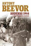 Antony Beevor - Ardenas 1944