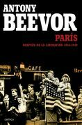 Antony Beevor - París después de la liberación: 1944-1949