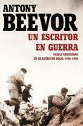 Antony Beevor - Un escritor en guerra
