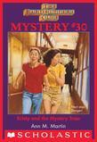 Baby-Sitters Club Mysteries #30: Kristy And The Mystery Train
