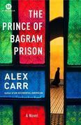 The Prince of Bagram Prison: A Novel