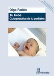 Tu bebé. Guía práctica de tu pediatra