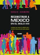 Reconstruir a México en el siglo XXI