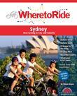 Where to Ride Sydney: Best Biking in City and Suburbs