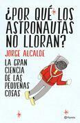 ¿Por qué los astronautas no lloran?