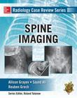 Radiology Case Review Series: Spine: Spine