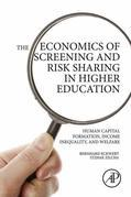 The Economics of Screening and Risk Sharing in Higher Education: Human Capital Formation, Income Inequality, and Welfare