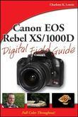Canon EOS Rebel XS/1000d Digital Field Guide