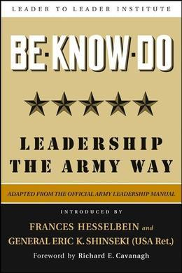 Be * Know * Do: Leadership the Army Way