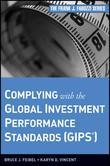 Complying with the Global Investment Performance Standards (GIPS)