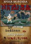 Nakusa: la donna indiana tra Bollywood e tradizione