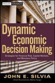 Dynamic Economic Decision Making: Strategies for Financial Risk, Capital Markets, and Monetary Policy