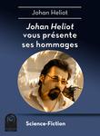 Johan Heliot vous présente ses hommages