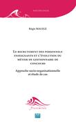Le recrutement des personnels enseignants et l'évolution du métier de gestionnaire de concours