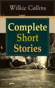 Complete Short Stories of Wilkie Collins