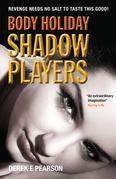 Body Holiday - Shadow Players