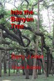 Into the Banyan Tree