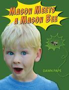 Mason Meets a Mason Bee: An Educational Encounter with a Pollinator