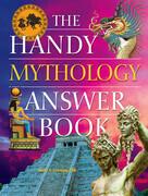 The Handy Mythology Answer Book