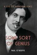 Some Sort of Genius: A Life of Wyndham Lewis