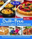 Mr. Food Test Kitchen Guilt-Free Weeknight Favorites