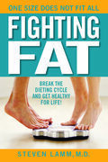 Fighting Fat: Break the Dieting Cycle and Get Healthy for Life!