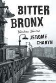 Bitter Bronx: Thirteen Stories