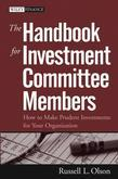 The Handbook for Investment Committee Members: How to Make Prudent Investments for Your Organization